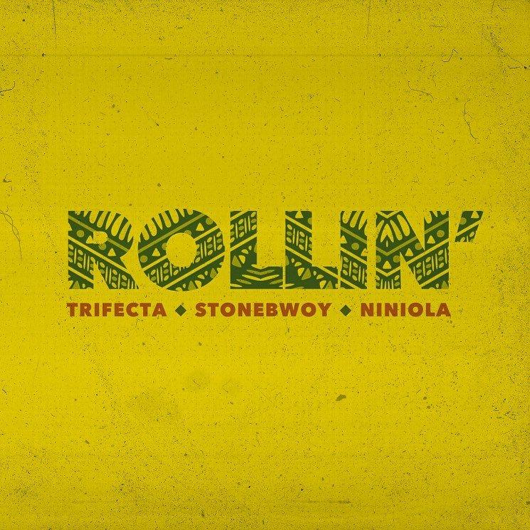 Trifecta Rollin ft Stonebwoy Niniola