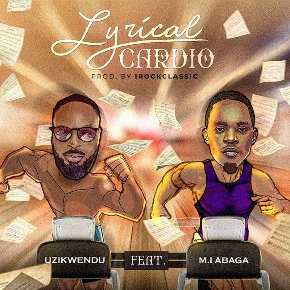 Lyrical Cardio by Uzikwendu & MI Abaga