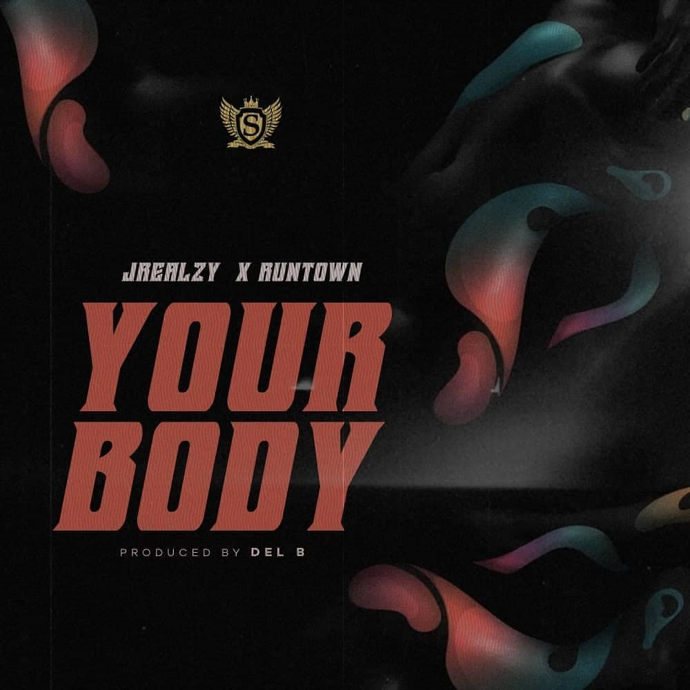 Your Body by Jrealzy & Runtown