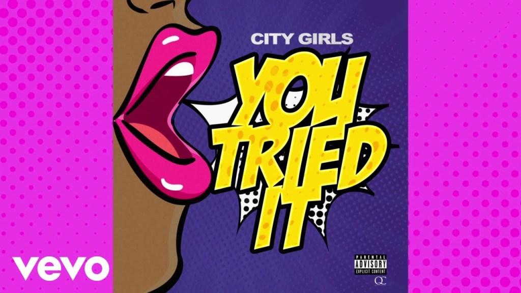 City Girls You Tried It