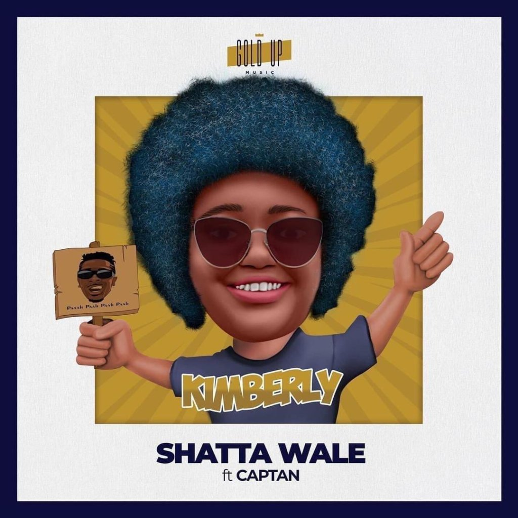 Shatta Wale Kimberly ft Captan