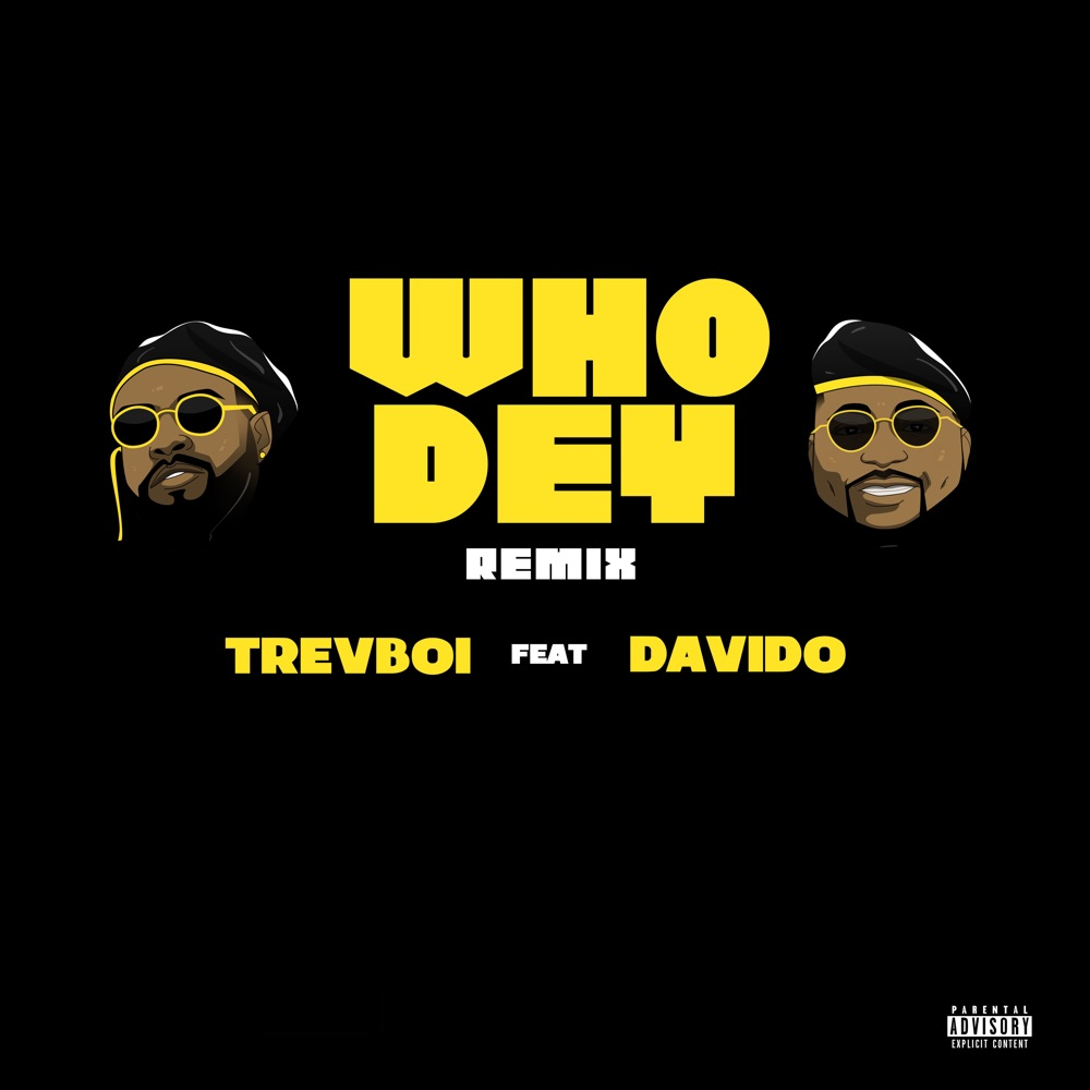 Trevboi ft Davido Who Dey Remix