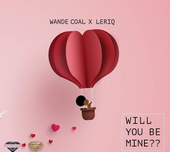 Wande Coal Will You Be Mine Ft. Leriq