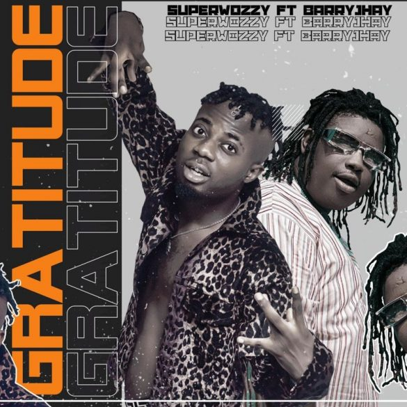 Superwozzy Ft. Barry Jhay – Gratitude 585x585 1