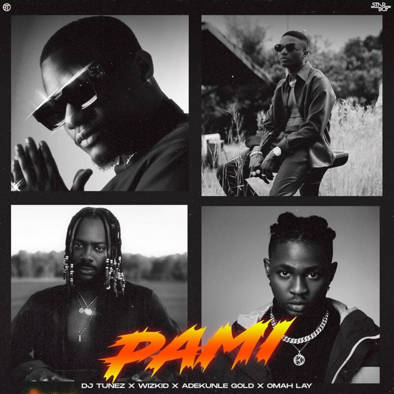 DJ Tunez Ft Wizkid Adekunle Gold Omah Lay Pami