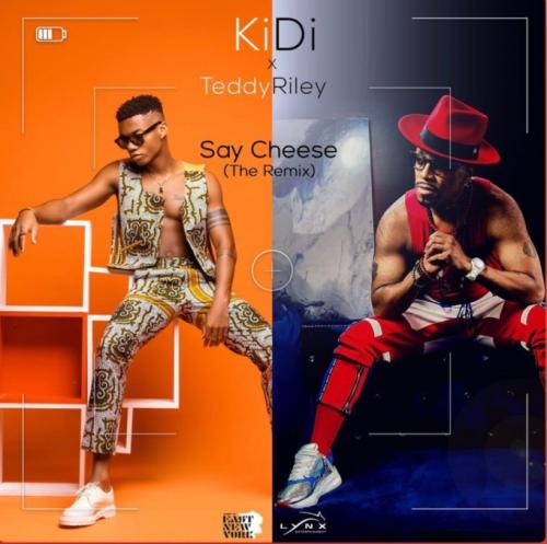 KiDi Say Cheese Remix Ft Teddy Riley