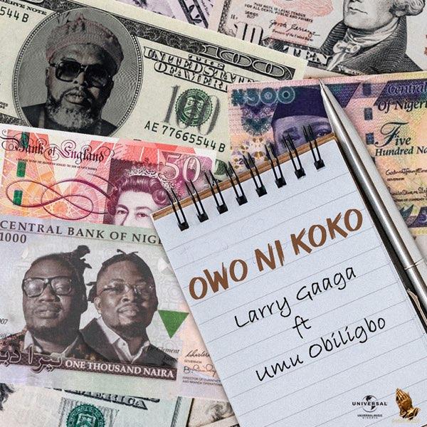 Larry Gaaga Ft Umu Obiligbo Owo Ni Koko mp3 download