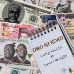 Larry Gaaga Ft Umu Obiligbo Owo Ni Koko mp3 download