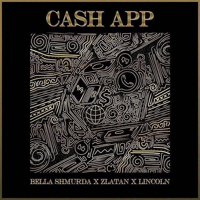 Bella Shmurda Ft. Zlatan Lincoln Cash App