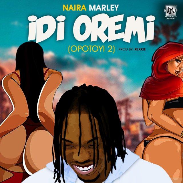 Naira Marley Idi Oremi Opotoyi 2