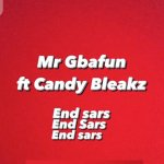 Mr Gbafun Ft. Candy Bleakz – End SARS