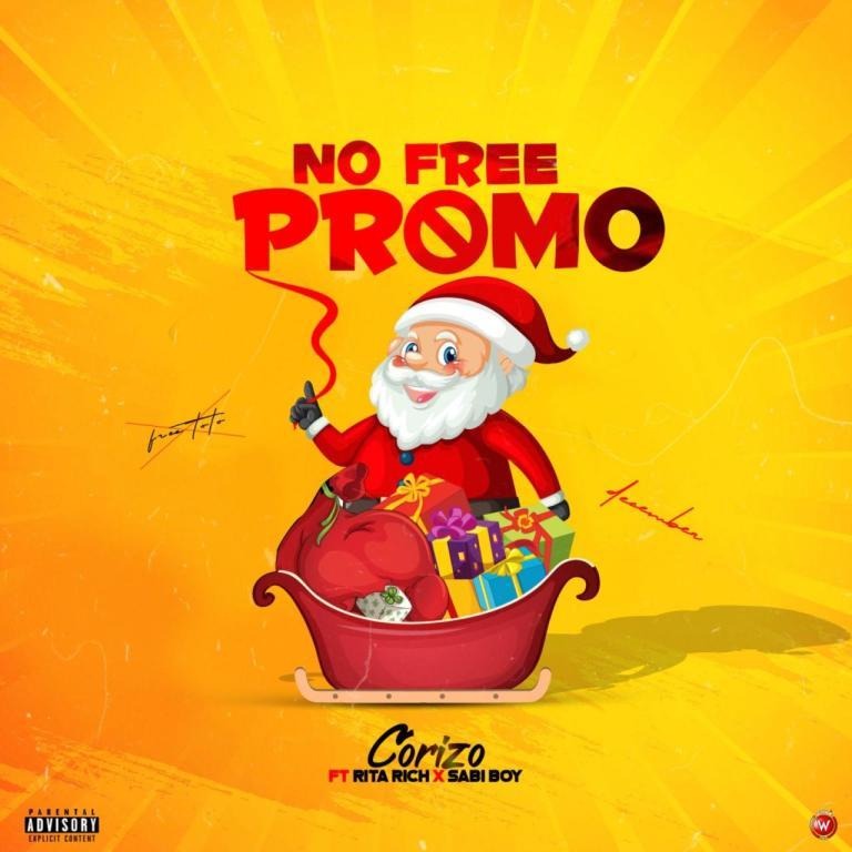 Corizo Ft. Sabi boy Rita rich – No Free Promo