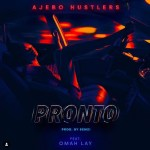 Ajebo Hustlers Pronto Ft Omah Lay