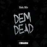 Shatta wale – Dem Dead Prod. By YGF