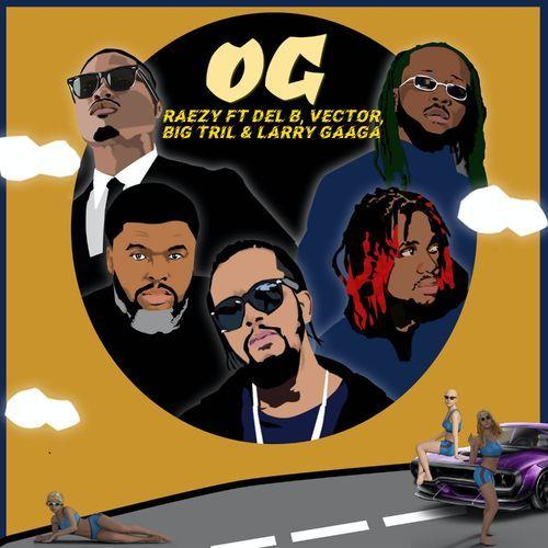 RAEZY feat Del B Vector Big Tril Larry Gaaga Og mp3 image