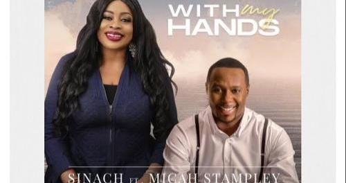 Sinach Ft Micah Stampley With My Hands