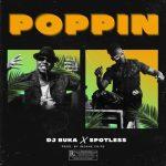 DJ Buka ft Spotless – Poppin