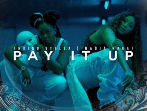Indigo Stella ft Nadia Nakai – Pay It Up