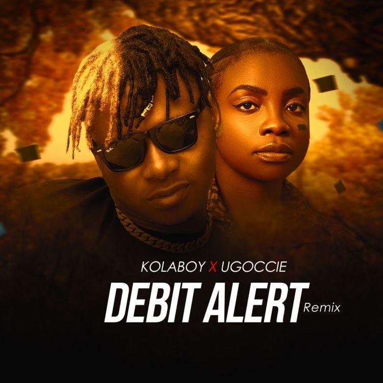 Kolaboy feat Ugoccie Debit Alert Remix
