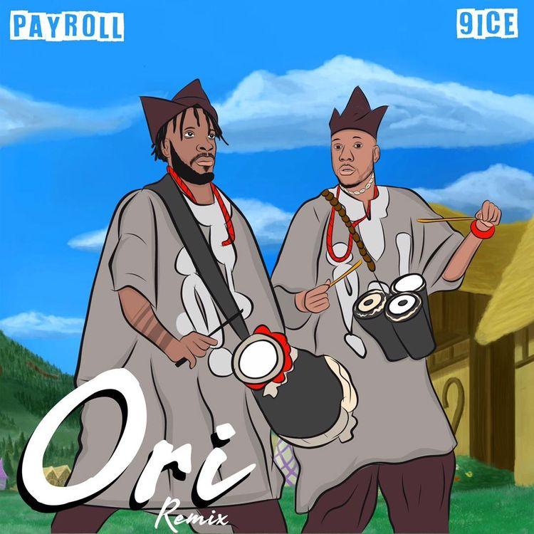 Payroll Ft. 9ice – Ori Remix