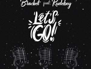 Bracket ft Rudeboy Lets Go Mp3 Download