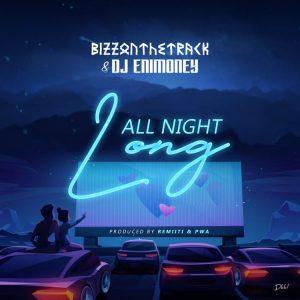 bizzonthetrack ft dj enimoney all night long