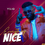 Y Blaq – Everything Nice EP