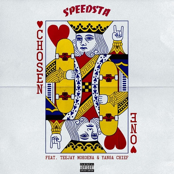 DJ Speedsta – Chosen One Ft. Yanga Chief & Teejay Mokoena