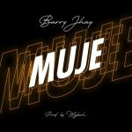 Barry Jhay – Muje