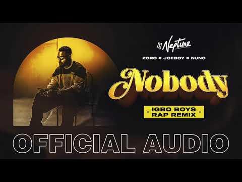 DJ Neptune – Nobody (Igbo Boys Rap Remix) ft. Joeboy, Nuno, Zoro