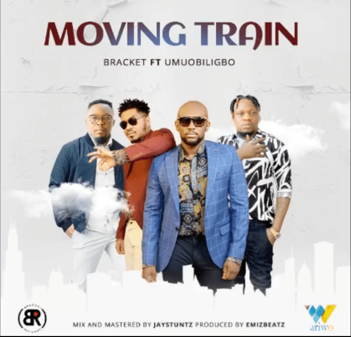 Bracket Ft. Umu Obiligbo – Moving Train