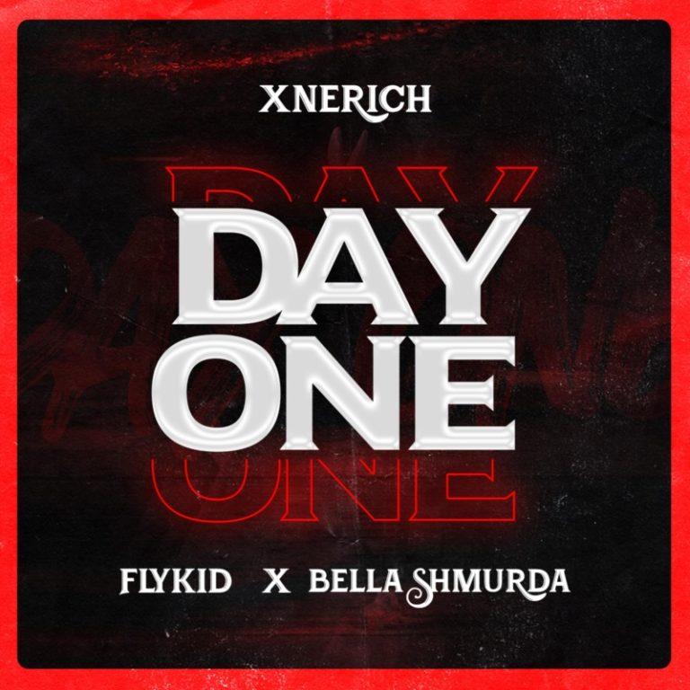 Xnerich – Day One Ft. Bella Shmurda & Flykid