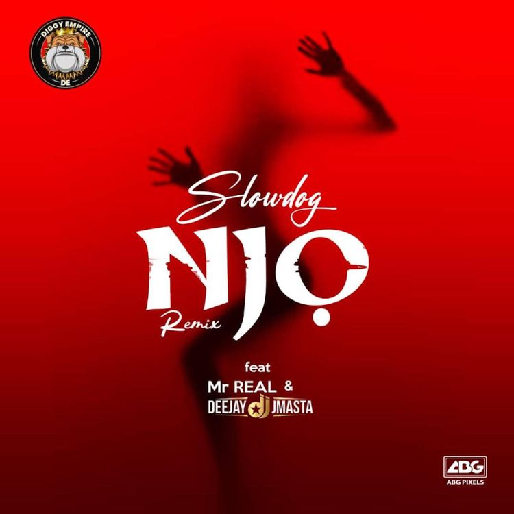 Slowdog Ft. Mr Real & DJ JMasta – Njo