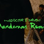 Small Doctor – ManDeMan (Remix) ft. Davido (Video)