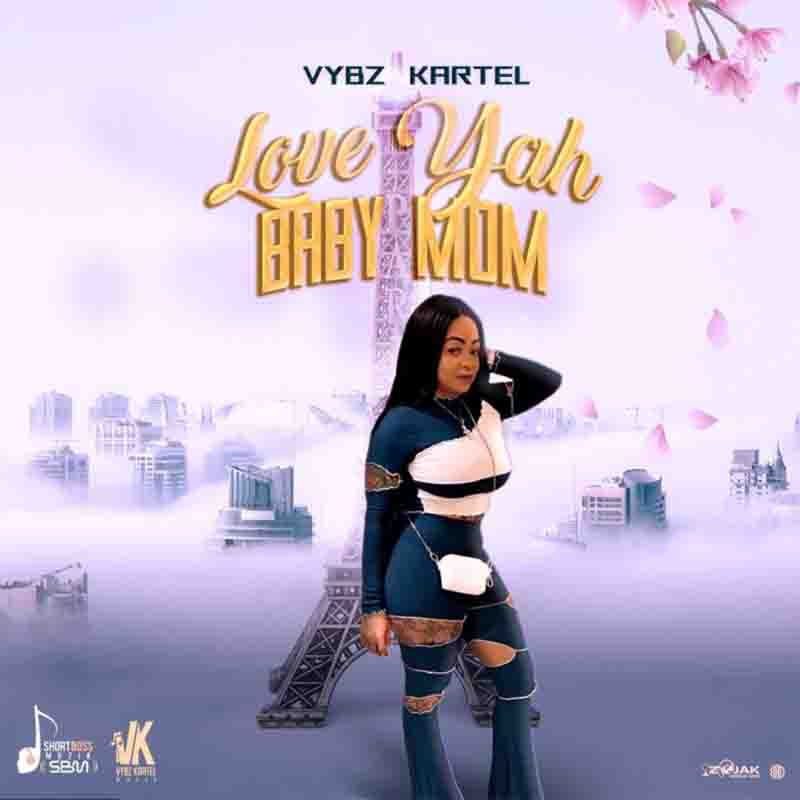 Vybz Kartel – Love Yah Baby Mom