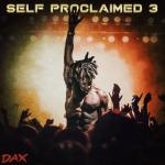 Dax – Self Proclaimed 3