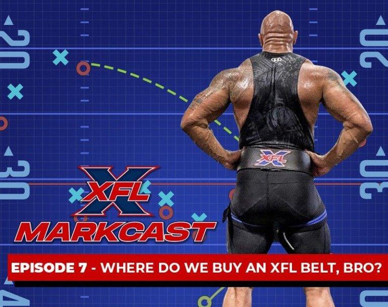 XFL Markcast Episode 7 - Where Do We Buy an XFL Belt, Bro?
