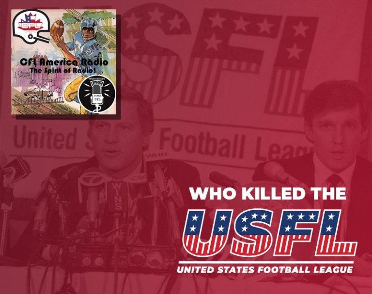 Who Killed the United States Football league USFL? | CFL America Radio