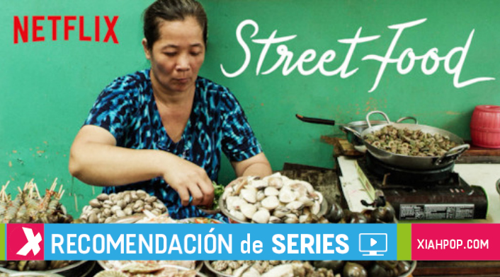 [Recomendación] Street Food, historias de vida y buena comida