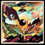 Future Utopia - 12 Questions