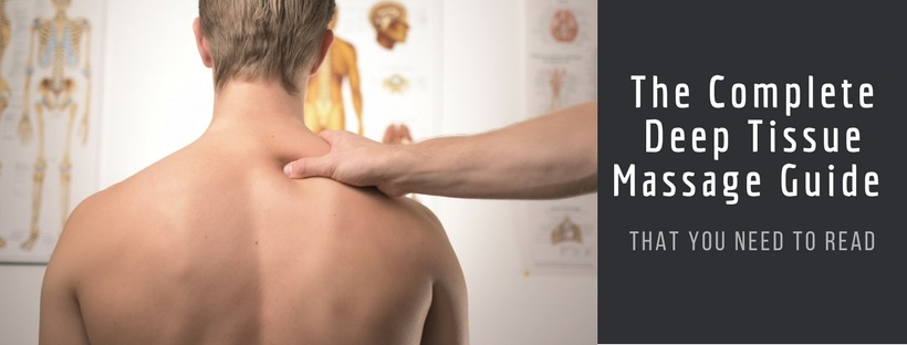 The Complete Deep Tissue Massage Guide