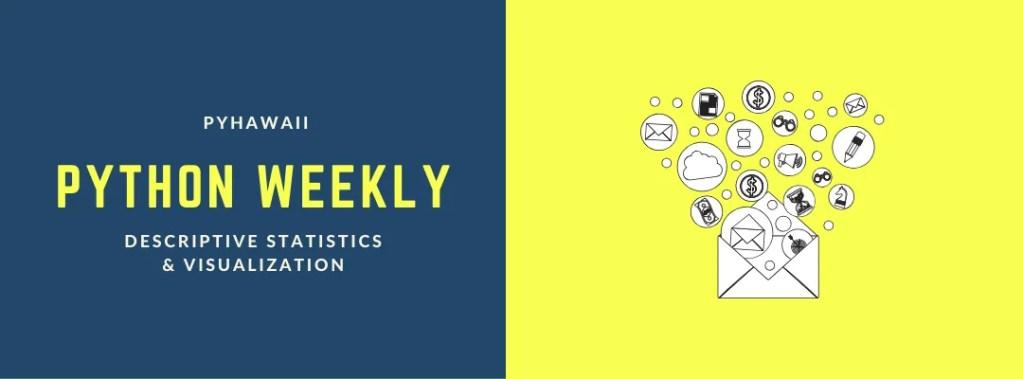 PyHawaii Descriptive Statistics and Visualization
