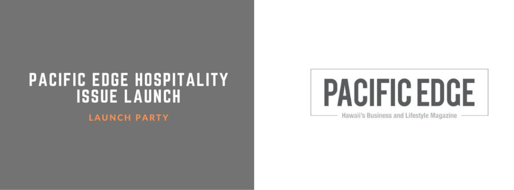 Pacific Edge Hospitality Issue Launch