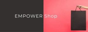 EMPOWER Shop