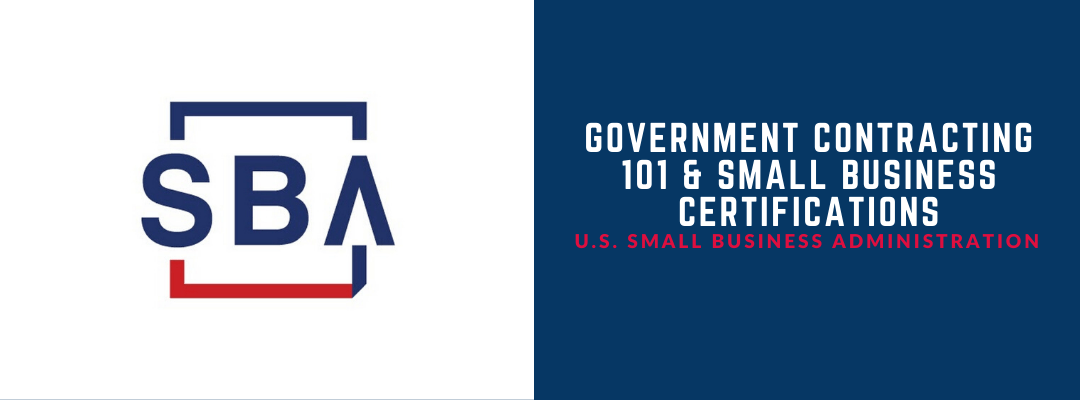 Government Contracting 101 & Small Business Certifications