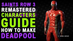 Saints Row The Third Remastered How To Make Deadpool