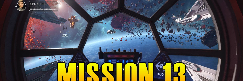 Star Wars Squadrons Mission 13 Walkthrough & Medals