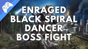 Enraged Black Spiral Dancer Boss Fight