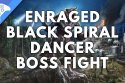 Enraged Black Spiral Dancer Boss Fight