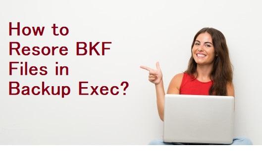 Как без труда восстановить файлы BKF в Backup Exec